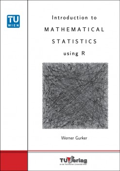 Introduction to Mathematical Statistics using R