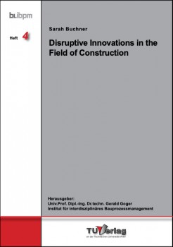 Disruptive Innovations in the Field of Construction