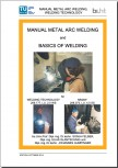 MANUAL METAL ARC WELDING and BASICS OF WELDING